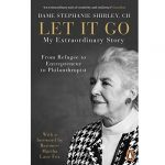 Let it Go, a book by Dame Stephanie Shirley CH